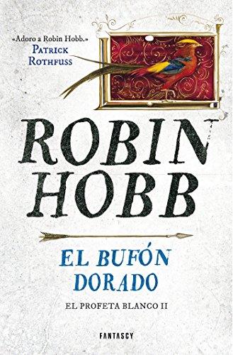 El bufón dorado (El Profeta Blanco 2) de [Robin Hobb]