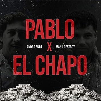 Pablo Y El Chapo