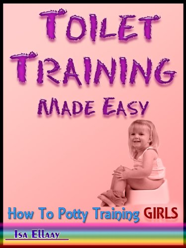 How To Potty Training Girls:  Toilet Training Made Easy (Potty Train a Toddler & Potty Training Tips Book 1) (English Edition)