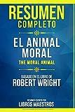 Resumen Completo: El Animal Moral (The Moral Animal) - Basado En El Libro De Robert Wright   Resumen...