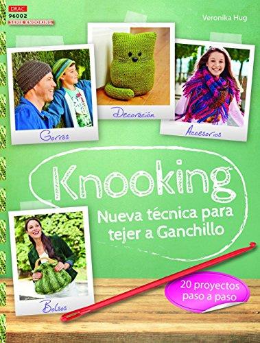 Crea Con Patrones. Knooking Nueva Técnica De Ganchillo - Serie Knooking Nº 1