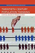 Twentieth Century Population Thinking: A Critical Reader of Primary Sources (Routledge Advances in Sociology Book 159)