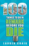 100 Things to Do in Newark Before You Die
