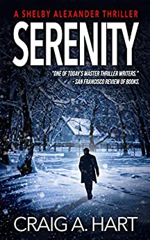 Serenity (The Shelby Alexander Thriller Series Book 1) by [Craig A. Hart]