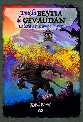 Tras la bestia de Gévaudan: La bestia que se come a la gente (Tapa blanda)