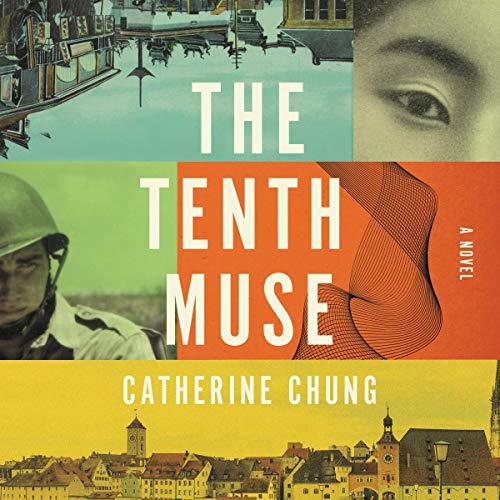 The Tenth Muse     A Novel              By:                                                                                                                                 Catherine Chung                               Narrated by:                                                                                                                                 Cassandra Campbell                      Length: 9 hrs and 13 mins     Not rated yet     Overall 0.0