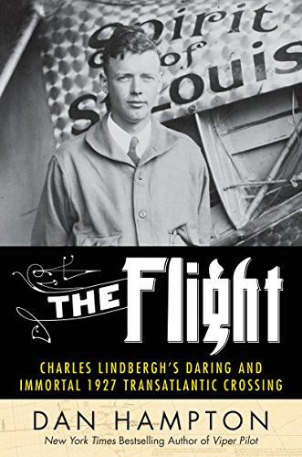The Flight: Charles Lindbergh's Daring and Immortal 1927 Transatlantic Crossing (English Edition)