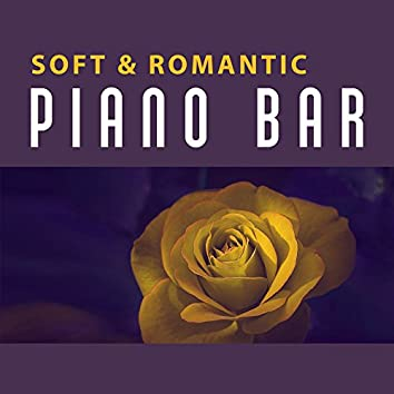 Soft & Romantic Piano Bar – Rest & Relax, Erotic Moves, Smooth Jazz for Lovers, Easy Listening