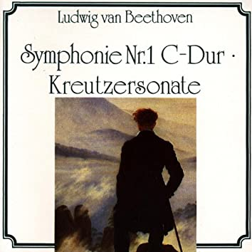 Ludwig van Beethoven: Kreutzersonate, Symphonie Nr. 1 C-Dur