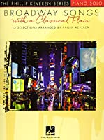 Broadway Songs with a Classical Flair, Piano Solo: Piano Level Intermediate (Phillip Keveren)