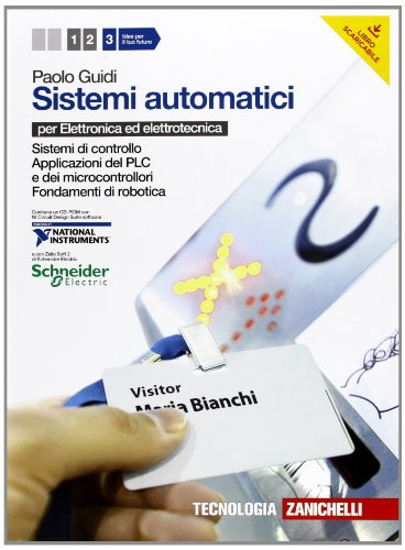 Sistemi automatici. Per le Scuole superiori. Con CD-ROM. Con espansione online. Sistemi di controllo-Applicazioni del PLC e sdei microcontrollori-Fondamenti di robotica (Vol. 3)