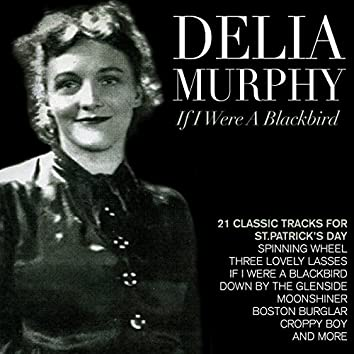 "Delia Murphy ""If I Were A Blackbird"" - 17 Classic Tracks for St Patrick's"