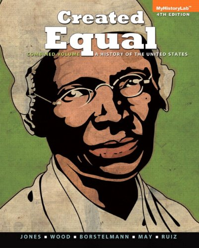 Created Equal: A History of the United States, Combined Volume Plus NEW MyHistoryLab  with eText -- Access Card Package