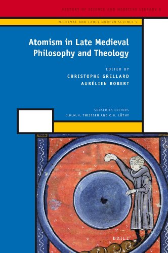 Atomism in Late Medieval Philosophy and Theology (History of Science and Medicine Library)