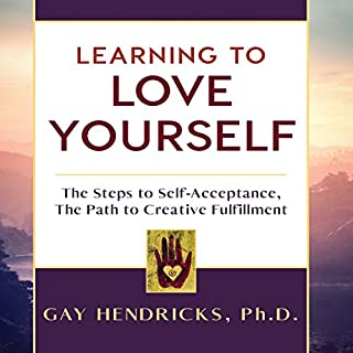 Learning to Love Yourself                   Written by:                                                                                                                                 Gay Hendricks Ph.D.                               Narrated by:                                                                                                                                 John Malone                      Length: 3 hrs and 23 mins     4 ratings     Overall 4.8