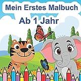 Mein Erstes Malbuch Ab 1 Jahr: Ausmalen Und Kritzeln Der Ersten Wörter Für Mädchen Und Jungen Mit Tieren | 60 Einfache Und Niedliche Zum Ausmalen