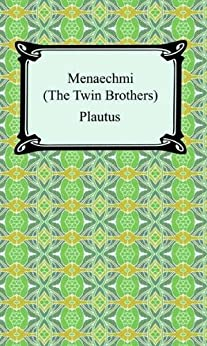 Menaechmi; Or, The Twin-Brothers by [Plautus, Henry Thomas Riley]