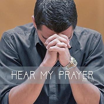 Hear My Prayer, Pt. 2
