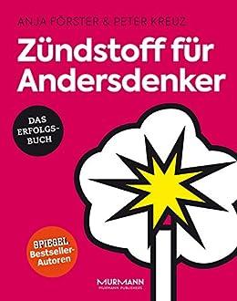 Zündstoff für Andersdenker (German Edition) by [Anja Förster, Peter Kreuz]