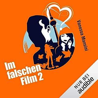 Im falschen Film 2                   Autor:                                                                                                                                 Vanessa Mansini                               Sprecher:                                                                                                                                 Yesim Meisheit                      Spieldauer: 9 Std. und 12 Min.     610 Bewertungen     Gesamt 4,7