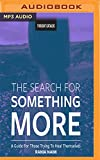 SEARCH FOR SOMETHING MORE    M