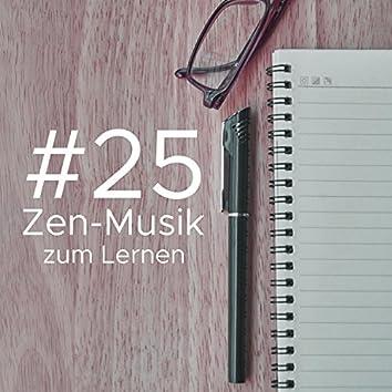 #25 Zen-Musik zum Lernen, Lesen, Konzentration und Konzentration, Klaviermusik