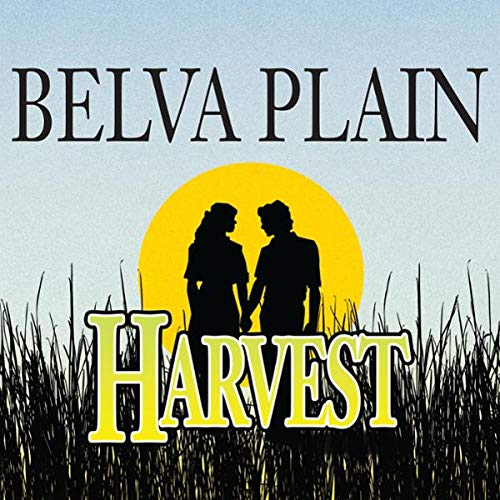 Harvest                   By:                                                                                                                                 Belva Plain                               Narrated by:                                                                                                                                 Joyce Bean                      Length: 12 hrs and 25 mins     9 ratings     Overall 4.3