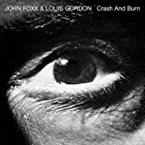 Songtexte von John Foxx and Louis Gordon - Crash and Burn