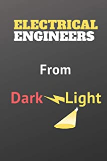 From The Darkness To The Light, Electrical Engineers Journal For The Creative Electrical Engineers: From The Darkness To T...
