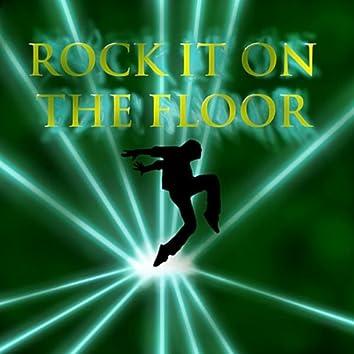 Rock it on the Floor