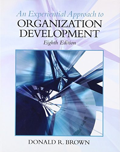 Compare Textbook Prices for An Experiential Approach to Organization Development 8th Edition ISBN 9780136106890 by Brown, Donald