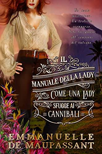Come una lady sfugge ai cannibali: Il manuale della lady