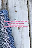 Borders and Edging Crochet Ideas For Beginners: Detail Guide