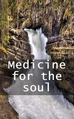 Medicine for the soul (Danish Edition)