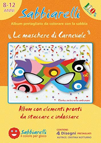 Sabbiarelli Sand-it for Fun - Album Le Maschere: 4 Maschere di Carnevale da Colorare con la Sabbia (Non Inclusa), Adatto per Bambini Anni 5+