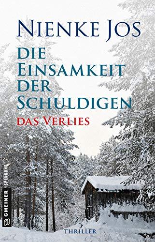 Die Einsamkeit der Schuldigen-Das Verlies: Thriller (Thriller im GMEINER-Verlag)