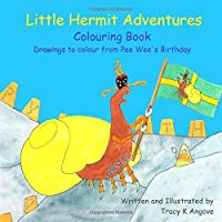 Little Hermit Adventures Colouring Book: Drawings to colour from Pee Wee's Birthday