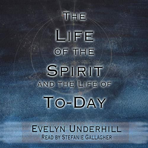 The Life of the Spirit and the Life of To-Day audiobook cover art