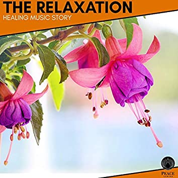 The Relaxation - Healing Music Story