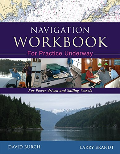 Navigation Workbook for Practice Underway: For Power-driven and Sailing Vessels (English Edition)