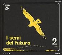 I Semi Del Futuro by L.U.C.A.