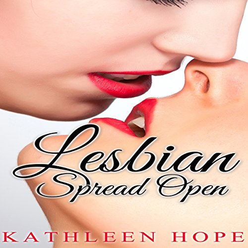 Lesbian: Spread Open                   By:                                                                                                                                 Kathleen Hope                               Narrated by:                                                                                                                                 Rebecca Wolfe                      Length: 43 mins     19 ratings     Overall 3.4