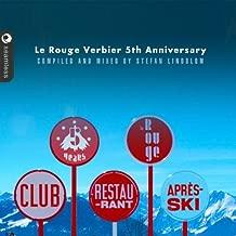 Le Rouge Verbier, 5th Anniversary by DJ Stefan Lindblom, Daniel Steinberg, Kraak & Smaak, Nora En Pure, Kruse & Nuern (2014-03-11)