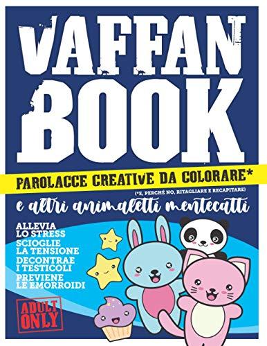 Vaffan Book: Parolacce creative da colorare e altri animaletti mentecatti