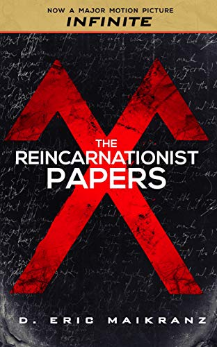 The Reincarnationist Papers: (now the major motion picture INFINITE) (The Cognomina Chronicles Book 1) by [D. Eric Maikranz]