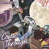 Come Through (feat. Lil Tecca) Explicit