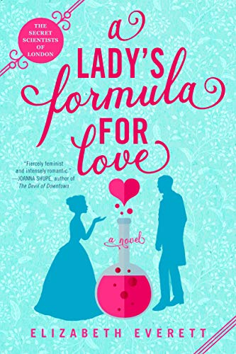 A Lady's Formula For Love: 1 (The Secret Scientists of London)