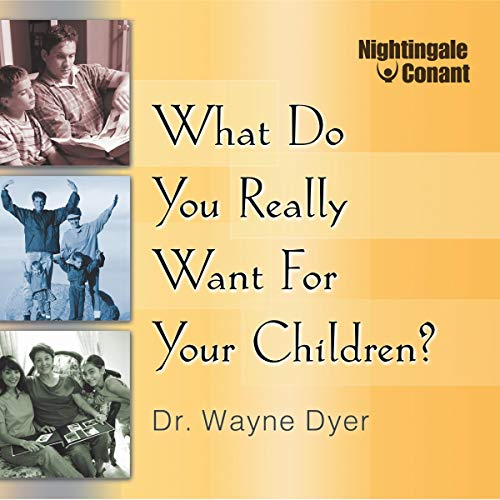 What Do You Really Want for Your Children? audiobook cover art