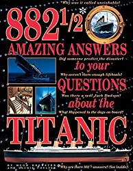 Image: 882 1/2 Amazing Answers to Your Questions About the Titanic | Paperback: 96 pages| by Hugh Brewster (Author), Laurie Coulter (Author), Ken Marschall (Illustrator). Publisher: Scholastic Paperbacks; Reprint edition (February 1, 1999)