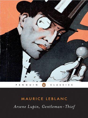 Arsene Lupin, Gentleman-Thief (Penguin Classics) (English Edition) eBook:  Leblanc, Maurice: Amazon.es: Tienda Kindle